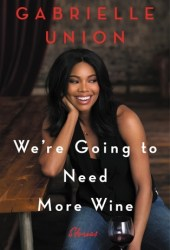 We're Going to Need More Wine: Stories Pdf Book