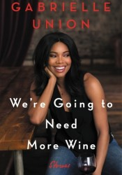 We're Going to Need More Wine Pdf Book