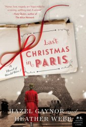 Last Christmas in Paris: A Novel of World War I Pdf Book