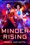 Minder Rising (Central Galactic Concordance, #2)