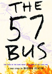 The 57 Bus: A True Story of Two Teenagers and the Crime That Changed Their Lives Pdf Book
