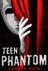 Teen Phantom (High School Horror Story, #3) Pdf Book