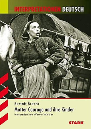 Mutter Courage und ihre Kinder. Interpretationshilfe Deutsch