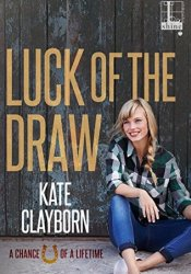 Luck of the Draw (Chance of a Lifetime #2) Pdf Book