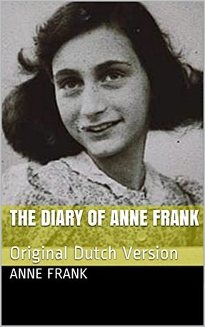 The Diary of Anne Frank: Original Dutch Version