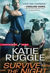 Survive the Night (Rocky Mountain K9 Unit, #3) Book Pdf