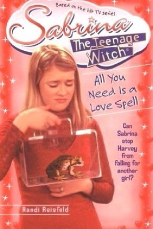 All You Need Is a Love Spell Sabrina the Teenage Witch