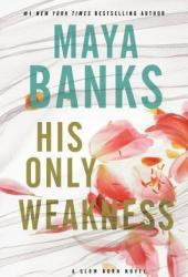 His Only Weakness (Slow Burn, #6)