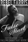 False Start by Rebel Farris