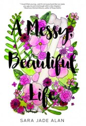 A Messy, Beautiful Life Pdf Book