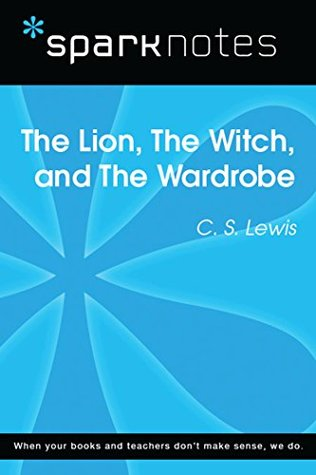 The Lion, the Witch, and the Wardrobe (SparkNotes Literature Guide)