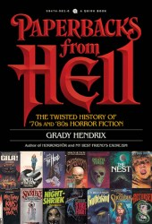 Paperbacks from Hell: The Twisted History of '70s and '80s Horror Fiction Pdf Book