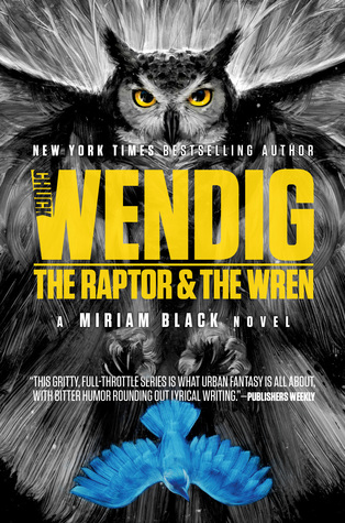 The Raptor & the Wren (Miriam Black, #5)
