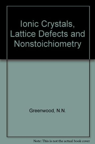 Ionic Crystals, Lattice Defects and Nonstoichiometry