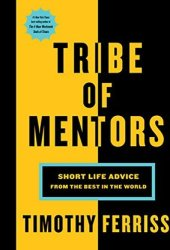 Tribe of Mentors: Short Life Advice from the Best in the World Book Pdf