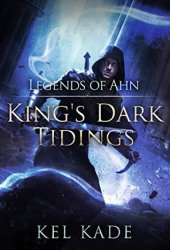 Legends of Ahn (King's Dark Tidings, #3) Book Pdf