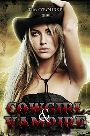 Cowgirl & Vampire (Book One) (The Laura Pepper Trilogy 1)