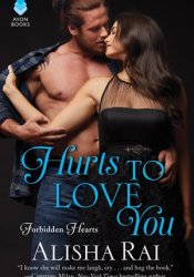 Hurts to Love You (Forbidden Hearts, #3) Pdf Book