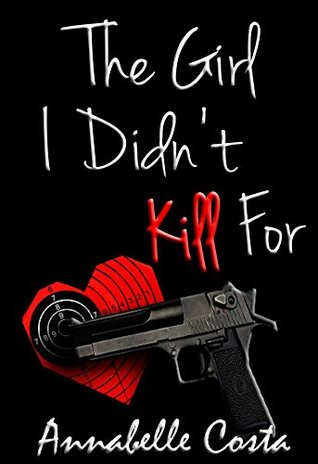 The Girl I Didn't Kill For (Jessie & Nick, #2)