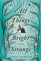 All Things Bright and Strange Pdf Book