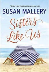 Sisters Like Us (Mischief Bay, #4) Pdf Book