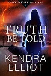 Truth Be Told (Rogue Justice #2) Pdf Book