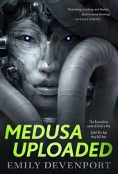 Medusa Uploaded (The Medusa Cycle, #1) Pdf Book