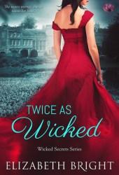 Twice As Wicked (Wicked Secrets, #1)