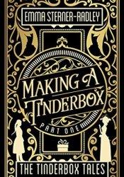 Making a Tinderbox (The Tinderbox Tales, #1) Pdf Book