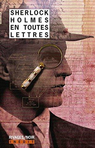 Sherlock Holmes en toutes lettres (Rivages/Noir)