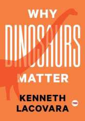 Why Dinosaurs Matter Pdf Book
