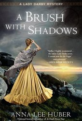 A Brush with Shadows (Lady Darby Mystery #6) Book Pdf