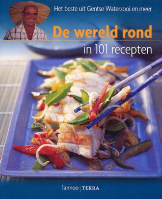 De Wereld Rond in 101 Recepten: Het beste uit Gentse Waterzooi en meer