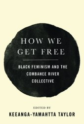 How We Get Free: Black Feminism and the Combahee River Collective Book Pdf