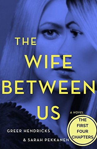 The Wife Between Us: The First Four Chapters