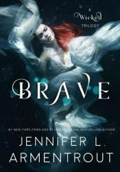 Brave (A Wicked Trilogy, #3) Pdf Book