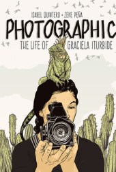 Photographic: The Life of Graciela Iturbide Pdf Book