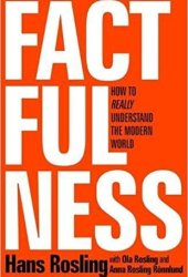 Factfulness: Ten Reasons We're Wrong About the World – and Why Things Are Better Than You Think Pdf Book