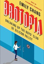 Brotopia: Breaking Up the Boys' Club of Silicon Valley Book Pdf