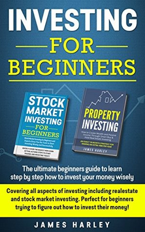 Investing For Beginners: Covering all aspects of investing including realestate and stock market investing. Perfect for beginners trying to figure out how to invest their money!