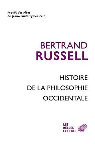 Histoire de la philosophie occidentale: En relation avec les événements politiques et sociaux de l'Antiquité jusqu'à nos jours (Le Goût des idées t. 19)