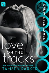 Love on the Tracks (Snow & Ice Games #1)