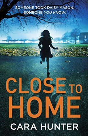 Image result for Close to Home, by Cara Hunter