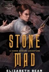 Stone Mad (Karen Memory, #2) Pdf Book