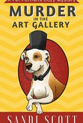 Murder in the Art Gallery (Pet Portraits Mystery, #1) Book Pdf
