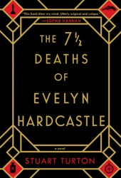 The 7½ Deaths of Evelyn Hardcastle Pdf Book