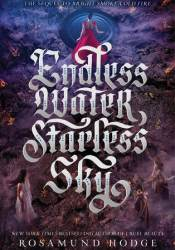 Endless Water, Starless Sky (Bright Smoke, Cold Fire, #2) Pdf Book
