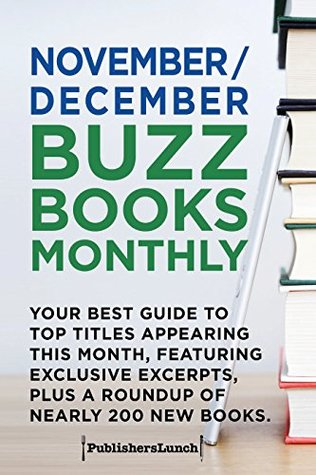 November/DecemberBuzz Books Monthly: Your Best Guide to Top Titles Appearing This Month