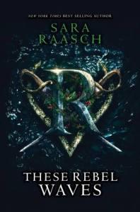 Fresh Fridays: These Rebel Waves (Steam Raiders) by Sara Raasch