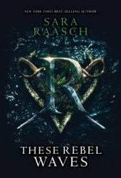 These Rebel Waves (Stream Raiders, #1) Book Pdf